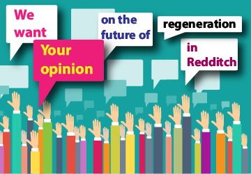 Regenerate Redditch – Have Your Say